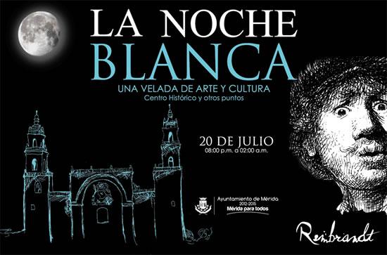 Noche Blanca en Mérida una Velada de Arte y Cultura este 20 de Julio